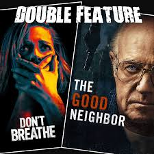 don u0027t breathe the good neighbor double feature