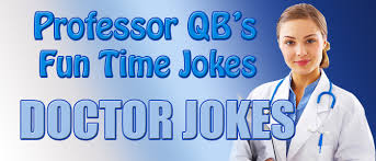 photos and professor qb doctor jokes featured in professor qb s time jokes