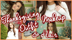 perfect thanksgiving the perfect thanksgiving makeup hair u0026 youtube