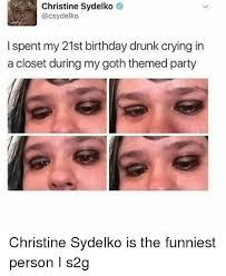 21 Birthday Meme - christine sydelko i spent my 21st birthday drunk crying in a