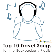 travel songs images Top ten travel songs for the backpacker 39 s playlist party and fun jpg