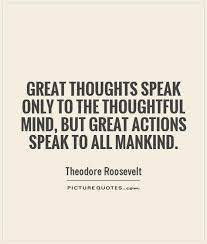 great thoughts speak only to the thoughtful mind but great