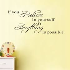 amazon com if you believe in yourself anything is possible wall amazon com if you believe in yourself anything is possible wall quotes decal sticker diy vinyl lettering home room office decals inspirational quotes
