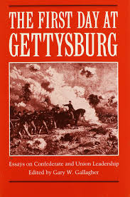 the first day at gettysburg essays on confederate and union