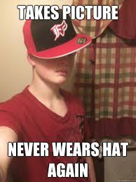 Scumbag Steve Hat Meme - takes picture never wears hat again douchebag dave quickmeme