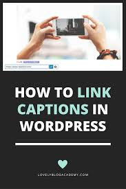how to add links to image captions in lovely academy