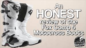 fox motocross boots an honest review of the fox comp 5 motocross boots youtube