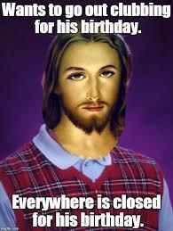 Jesus Memes - bad luck jesus memes imgflip