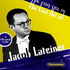 the lost art of jacob lateiner parnassus classical cds and records