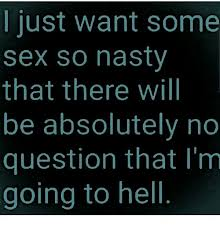 Nasty Sex Memes - 25 best memes about want some sex want some sex memes