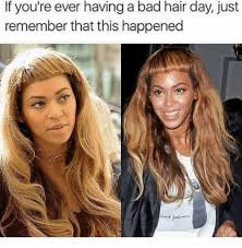 Bad Hair Day Meme - if you re ever having a bad hair day just remember that this