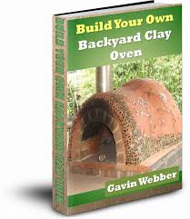 Build Your Own Backyard by Clay Oven The Greening Of Gavin