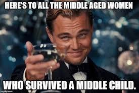 Middle Child Meme - leonardo dicaprio cheers meme imgflip