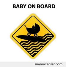 Baby On Board Meme - baby on board by ben meme center