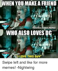 Justice League Meme - when you make a friend who also loves dc cidehxrley til love this
