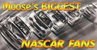 nascar fan online store moose s biggest nascar fans 94 5 the moose