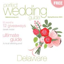 perfect wedding guide delaware spring summer 2016 by rick caldwell