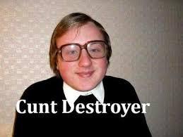 Pussy Destroyer Meme - cunt destroyer know your meme