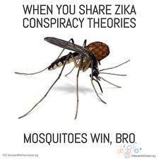 Mosquito Memes - zika conspiracy theories don t let the mosquitoes win the