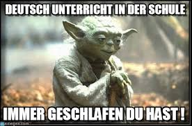 Meme Deutsch - deutsch unterricht in der schule yoda no try meme on memegen