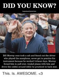 Bill Murray Meme - did you know inspirational quotes guru bill murray once took a cab