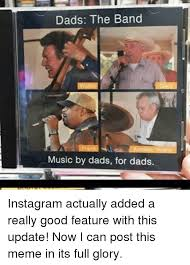 Memes About Dads - dads the band music by dads for dads instagram actually added a