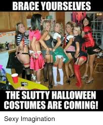 Sexy Halloween Meme - brace yourseives the slutty halloween costumes are coming sexy