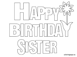 birthday coloring sheets happy birthday sister coloring page birthday pinterest happy