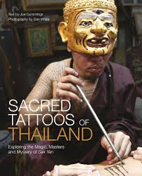 sacred tattoos of thailand exploring the magic masters and