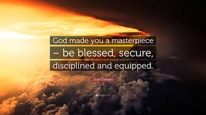joel osteen quote u201cgod made you a masterpiece u2013 be blessed
