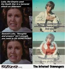 Funny Star Wars Meme - funny star wars thoughts and prayers meme pmslweb