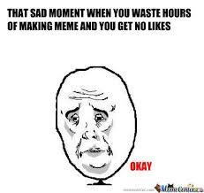 Ok Sad Face Meme - that sad moment by xxxmoudixxx meme center