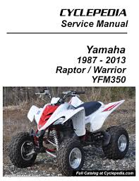 yamaha yfm350 raptor warrior cyclepedia printed atv repair manual