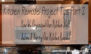 How To Organize The Kitchen - kitchen remodel project tips part 2 how to organize the kitchen