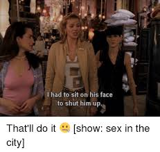 Sex And The City Meme - 25 best memes about sex in the city sex in the city memes