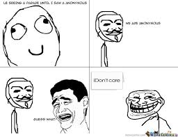 Anonymous Meme - i don t care anonymous by 788883 meme center