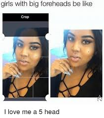 25 best memes about girls with big foreheads girls with big