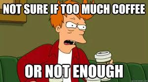 Fry Not Sure Meme - fry not sure coffee adicit memes quickmeme