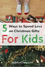 cheap christmas gifts for 5 ways to buy cheap christmas gifts for kids kids ain t cheap