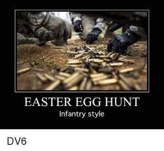 Easter Egg Meme - easter egg hunt infantry style dv6 easter meme on sizzle
