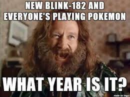 Blink 182 Meme - whoa what year is it know your meme