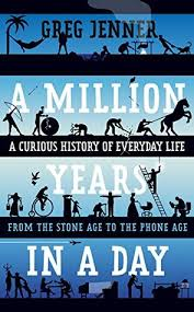 on this day in history a million years in a day a curious history of daily life by greg jenner