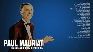 paul best of paul mauriat greatest hits of paul mauriat the best songs of