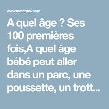 quel age siege auto route a quel âge ses 100 premières fois a quel âge bébé peut aller