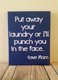 Etsy Laundry Room Decor by Put Away Your Laundry Or I U0027ll Punch You In The Face Love Mom