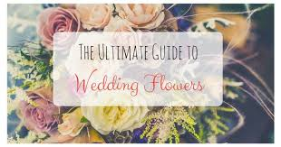 Wedding Flowers Guide The Ultimate Guide To Wedding Flowers All About Me