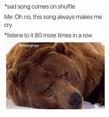 Sad Bear Meme - search song memes on me me