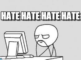 Hate Meme - hate hate hate hate computer guy meme on memegen