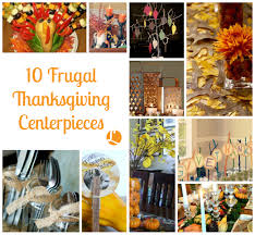 thanksgiving centerpieces top 10 frugal thanksgiving