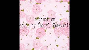 charlie puth imagination imagination shawn mendes lyrics cover by sheryl shazwanie youtube